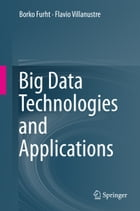 Big Data Technologies and Applications by Borko Furht