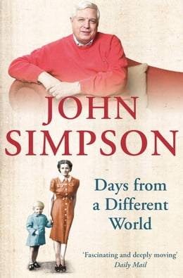 Book Days from a Different World: A Memoir of Childhood by John Simpson
