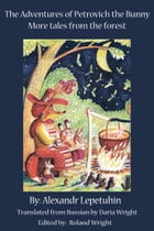 The Adventures of Petrovich the Bunny: More tales from the Forest by Alexandr Lepetuhin