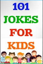 101 Jokes for Kids: For 4-8 Years Old