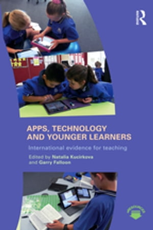 Apps,  Technology and Younger Learners International evidence for teaching