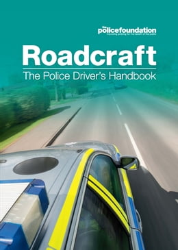 Book Roadcraft - The Police Driver's Handbook by The Police Foundation The Police Foundation