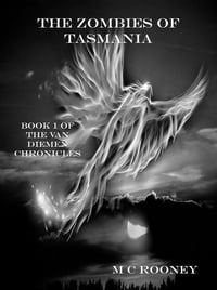 The Zombies of Tasmania: Book 1 of the Van Diemen Chronicles