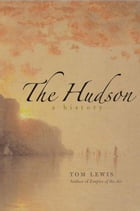 The Hudson: A History by Tom Lewis