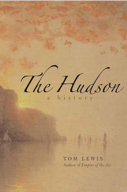 Book The Hudson: A History by Tom Lewis