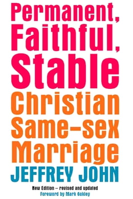 Book Permanent, Faithful, Stable: Christian Same Sex Marriage by Jeffrey John
