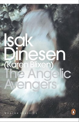 Book The Angelic Avengers by Isak Dinesen