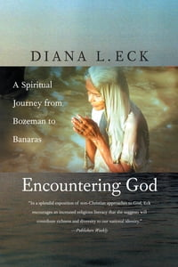 Encountering God: A Spiritual Journey from Bozeman to Banaras