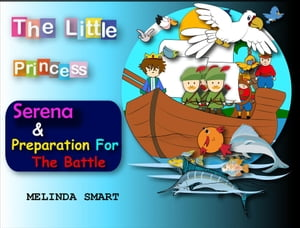 The Little Princess Serena & Preparation For The Battle: The Little Princess Serena, #6 by Melinda Smart