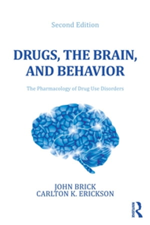 Drugs,  the Brain,  and Behavior The Pharmacology of Drug Use Disorders