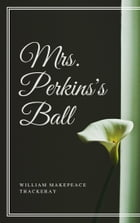 Mrs. Perkins's Ball (Annotated) by William Makepeace Thackeray