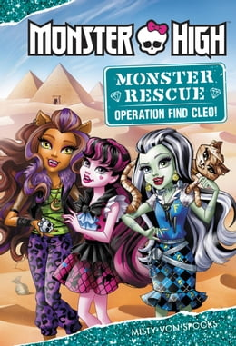 Book Monster High: Monster Rescue: Operation Find Cleo! by Misty von Spooks