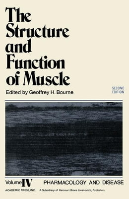 Book The Structure and Function of Muscle V4: Pharmacology and Disease by Bourne, Geoffrey