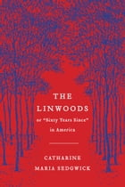 "The Linwoods: or, ""Sixty Years Since"" in America"