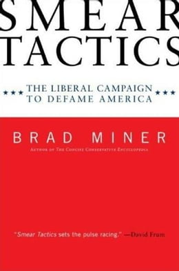 Book Smear Tactics: The Liberal Campaign to Defame America by Brad Miner