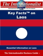 Key Facts on Laos: Essential Information on Laos by Patrick W. Nee