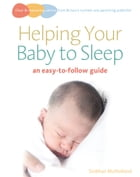 Helping Your Baby to Sleep: An easy-to-follow guide by Siobhan Mulholland