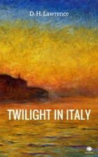 Twilight in Italy by David Herbert Lawrence