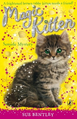 Book Magic Kitten: Seaside Mystery by Sue Bentley