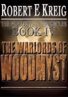The Warlords of Woodmyst by Robert E Kreig