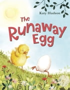 The Runaway Egg