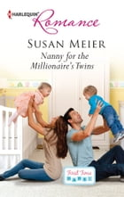Nanny for the Millionaire's Twins by Susan Meier
