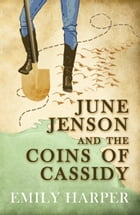 June Jenson and the Coins of Cassidy by Emily Harper