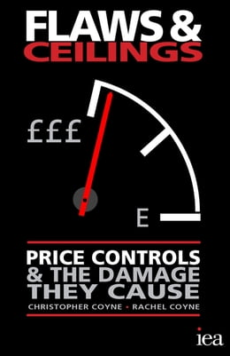 Book Flaws and Ceilings: Price Controls and the Damage They Cause by Christopher Coyne