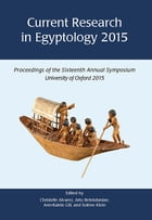 Current Research in Egyptology by Christelle Alvarez