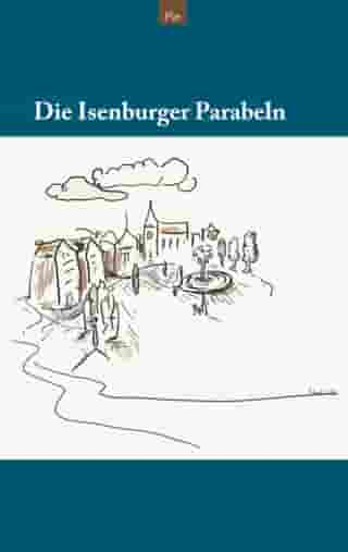 Die Isenburger Parabeln by Pitt