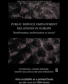 Book Public Service Employment Relations in Europe: Transformation, Modernization or Inertia? by Bach, Stephen