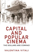 Capital and popular cinema: The dollars are coming! by Valentina Vitali