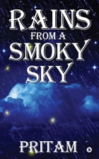 Rains from a Smoky Sky: From Anurita's Diary by Pritam Mandal