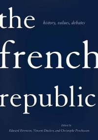 The French Republic: history, values, debates