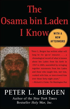 The Osama bin Laden I Know: An Oral History of al Qaeda's Leader by Peter L. Bergen