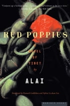 Red Poppies: A Novel of Tibet by Howard Goldblatt