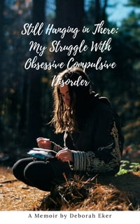Still Hanging in There: My Struggle With Obsessive Compulsive Disorder