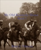 My Old Kentucky Home: Band 1 by Betty J. Viktoria
