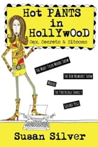 Hot Pants in Hollywood: Sex, Secrets & Sitcoms by Susan Silver