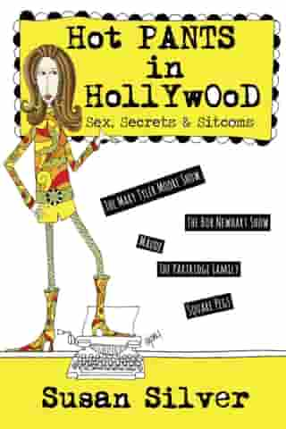 Hot Pants in Hollywood: Sex, Secrets & Sitcoms