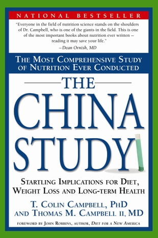 The China Study: The Most Comprehensive Study of Nutrition Ever Conducted and the Startling Implications for Diet, We