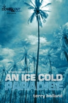 An Ice Cold Paradise by Terry Holland