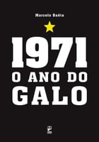 1971: O ano do galo by Marcelo Baêta