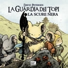 La Guardia dei topi. La scure nera (9L) by David Petersen