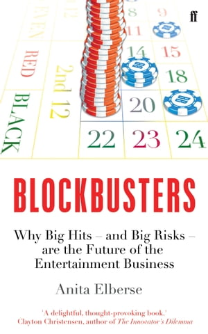 Blockbusters Why Big Hits ? and Big Risks ? are the Future of the Entertainment Business