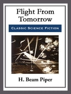 Flight From Tomorrow by H. Beam Piper