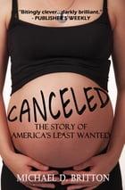 Canceled: The Story of America's Least Wanted by Michael D. Britton