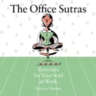 Office Sutras: Exercises for Your Soul at Work by Menter, Marcia