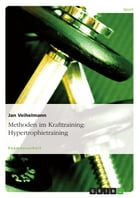 Methoden im Krafttraining: Hypertrophietraining by Jan Veihelmann