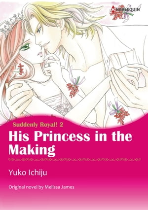 HIS PRINCESS IN THE MAKING: Harlequin Comics by Melissa James
